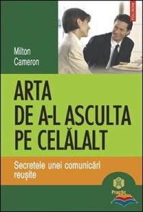 arta_de_a-l_asculta_pe_celalalt._secretele_unei_comunicari_reusite_de_milton_cameron